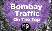 BOMBAY TRAFFIC - On The Top (No brainer)