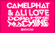 CAMELPHAT/ALI LOVE - Dopamine Machine (Defected)