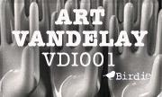 ART VANDELAY - VDI001 (Birdie)