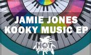 JAMIE JONES - Kooky Music EP (Hot Creations)