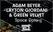 ADAM BEYER/LAYTON GIORDANI/GREEN VELVET - Space Date (Drumcode Sweden)