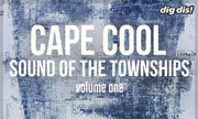 VARIOUS - Cape Cool Vol 1: Sound Of The Townships (dig dis! Series)