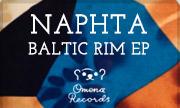 NAPHTA - Baltic Rim EP (Omena)