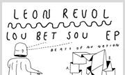 LEON REVOL - Lou Bet Sou EP (Beats Of No Nation)