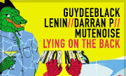 GUYDEEBLACK LENIN/DARRAN P/MUTENOISE - Lying On The Back (Minor Notes Recordings)