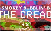 SMOKEY BUBBLIN' B - The Dread (LPR)