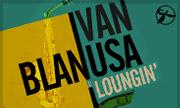 IVAN BLANUSA - Loungin (Timewarp) - exclusive 06-01-2017