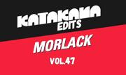 MORLACK - Katakan Edits Vol 53 (Katakana Edits) - exclusive 31-12-2017
