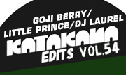 GOJI BERRY/LITTLE PRINCE/DJ LAUREL - Katakana Edits Vol 54 (Katakana Edits) - exclusive 31-12-2017