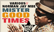 VARIOUS/NORMAN JAY MBE - Mister Good Times (Sunday Best)