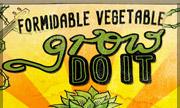 FORMIDABLE VEGETABLE - Grow Do It (Grow Do It)