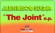 ALIEN DISCO SUGAR - The Joint EP (Digital Wax Productions) - exclusive 01-01-2030