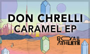 DON CHRELLI - Caramel EP (Royal Athlete) - exclusive 18-06-2018