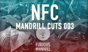 NFC - Mandrill Cuts 003 (Furious Mandrill) - exclusive 01-12-2017