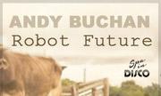 ANDY BUCHAN - Robot Future (Spa In Disco)
