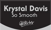 KRYSTAL DAVIS - So Smooth (Glitterbox Recordings)