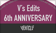 VARIOUS - V's Edits 6th Anniversary (Vehicle) exclusive 31-12-2030