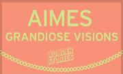 AIMES - Grandiose Visions (Wonder Stories)