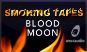 SMOKING TAPES - Blood Moon (Avocaudio)