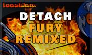 DETACH - Fury Remixed (Toast & Jam)