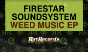 FIRESTAR SOUNDSYS TEMWeed Music EP (Rat)