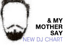 & My Mother Say DJ Chart
