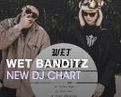 Wet Banditz DJ Chart