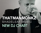 Thatmanmonkz Shadeleaf Music DJ Chart