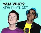 YAM WHO DJ Chart