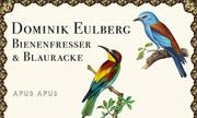 DOMINIK EULBERG - Bienenfresser & Blauracke (Apus Apus)