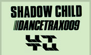 SHADOW CHILD - Dance Trax Vol 9 (Unknown To The Unknown)