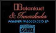 BETONKUST/INNERSHADES - Forever In Boccaccio (Crimes Of The Future) - exclusive 25-06-2018