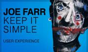 JOE FARR - Keep It Simple (User Experience) - exclusive 24-10-2017