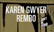 KAREN GWYER - Rembo (Don't Be Afraid)