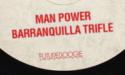 MAN POWER - Barranquilla Trifle (Futureboogie Recordings)