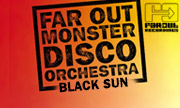 FAR OUT MONSTER DISCO ORCHESTRA - Black Sun (Far Out Recordings)