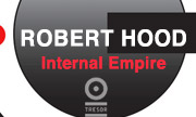 ROBERT HOOD - Internal Empire (Tresor Germany)