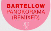 BARTELLOW - Panokorama (Remixed) (ESP Institute)
