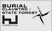 BURIAL - Claustro / State Forest (Hyperdub)