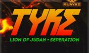 TYKE - Lion Of Judah/Seperation (Playaz)