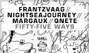 FRANTZVAAG/NIGHTSEAJOURNEY/MARGAUX/QNETE - Fifty-five Ways (Smallville Germany)