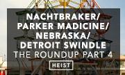 NACHTBRAKER/PARKER MADICINE/NEBRASKA/DETROIT SWINDLE/ALMA NEGRA/FOUK - The Roundup Part 4 (Heist Recordings)