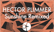 HECTOR PLIMMER - Sunshine Remixed (Alberts Favourites)
