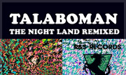 TALABOMAN - The Night Land Remixed (R&S)