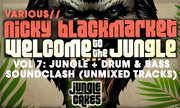 NICKY BLACKMARKET/VARIOUS - Welcome To The Jungle Vol 7: Jungle + Drum & Bass Soundclash (unmixed tracks) (Jungle Cakes)