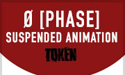 O [PHASE] - Suspended Animation (Token Belgium)