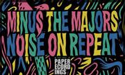 MINUS THE MAJORS - Minus The Majors (Paper Recordings)