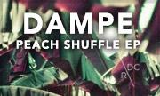 DAMPE - Peach Shuffle EP (Dirt Crew Germany)