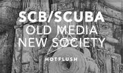 SCB/SCUBA - Old Media New Society (Hotflush Recordings)
