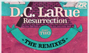 DC LARUE - Resurrection - The Remixes Part Two (Z Records)